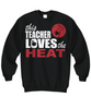 Image of Women and Men Tee Shirt T-Shirt Hoodie Sweatshirt This Teacher Loves The Heat