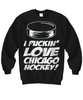Image of Women and Men Tee Shirt T-Shirt Hoodie Sweatshirt I Puckin' Love Chicago Hockey