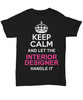 Image of Women and Men Tee Shirt T-Shirt Hoodie Sweatshirt Keep Calm And Let The Interior Designer Handle It