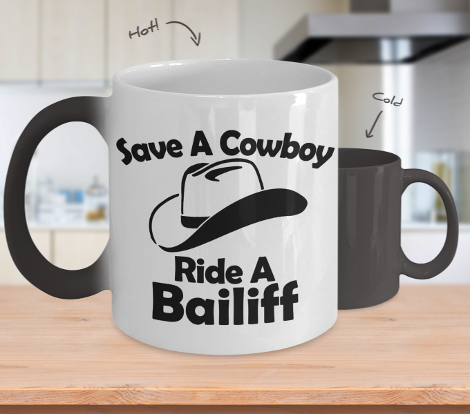 Color Changing Mug Funny Theme save A Cowboy Ride A Bailiff