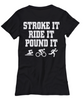 Image of Women and Men Tee Shirt T-Shirt Hoodie Sweatshirt Stroke It Ride It Pound It