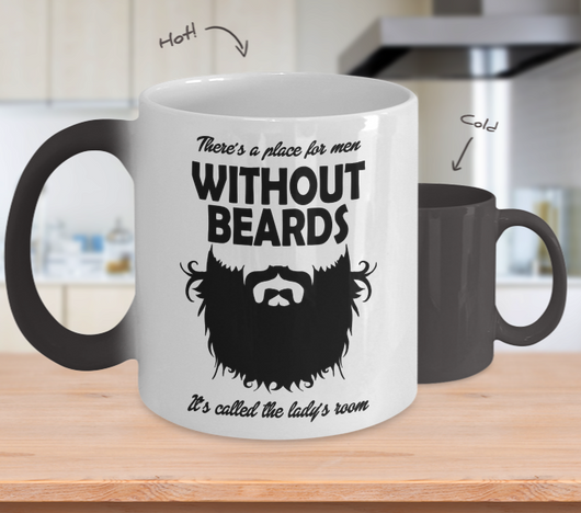 Color Changing Mug Men Theme There's A Place For Men Without Beards