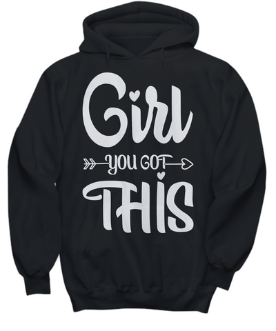 Women and Men Tee Shirt T-Shirt Hoodie Sweatshirt Girl You Got This