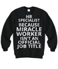 Image of Women and Men Tee Shirt T-Shirt Hoodie Sweatshirt HR Specialist Because Miracle Worker Isn't An Official Job Title