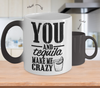 Image of Color Changing Mug Drinking Theme You And Tequila Make Me Crazy
