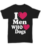 Image of Women and Men Tee Shirt T-Shirt Hoodie Sweatshirt I Love Men Who Love Dogs