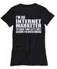 Image of Women and Men Tee Shirt T-Shirt Hoodie Sweatshirt I'm An Internet Marketer To Save Time Let's Just Assume That I'm Never Wrong