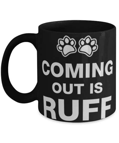Coming out is Ruff, Coffee Mug