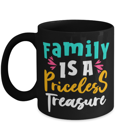 family is a priceless treasure, Coffee Mug
