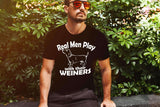 Real Men Play With Their Weiner Men Tee