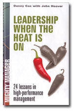 Leadership When the Heat is On: 24 Lessons