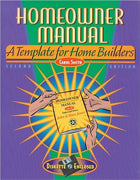 Homeowner Manual: A Template for Homebuilders, Second Edition