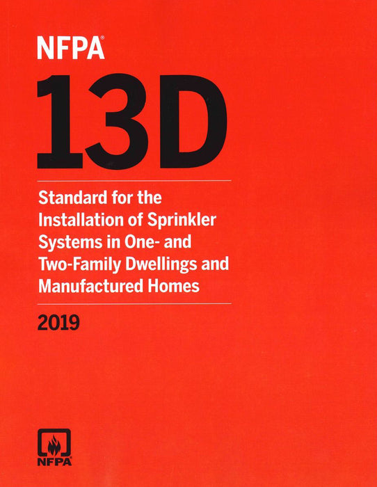 NFPA 13D, Standard for the Installation of Sprinkler Systems in One- and Two-Family Dwellings 2019