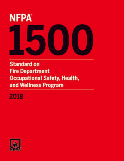 NFPA 1500 Standard on Fire Department Occupational Safety, Health 2018