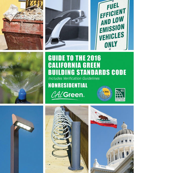 Guide to the 2016 California Green Building Standards Code: Non Residential