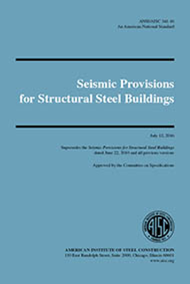 Seismic Provisions for Structural Steel Buildings (ANSI/AISC 341-16)