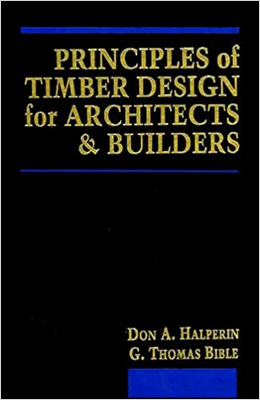 Principles of Timber Design for Architects and Builders