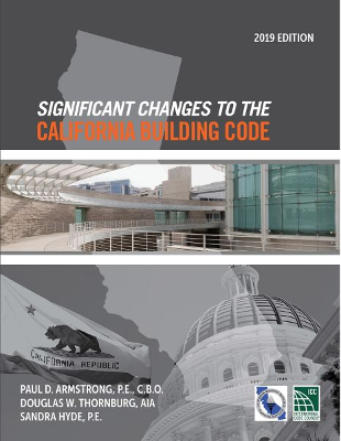 Significant Changes to the California Building Code - 2019 Edition