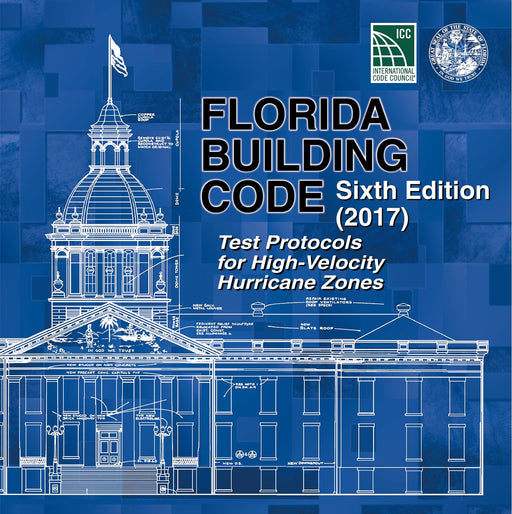 2017 Florida Test Protocols for High Velocity Hurricane Zones Code