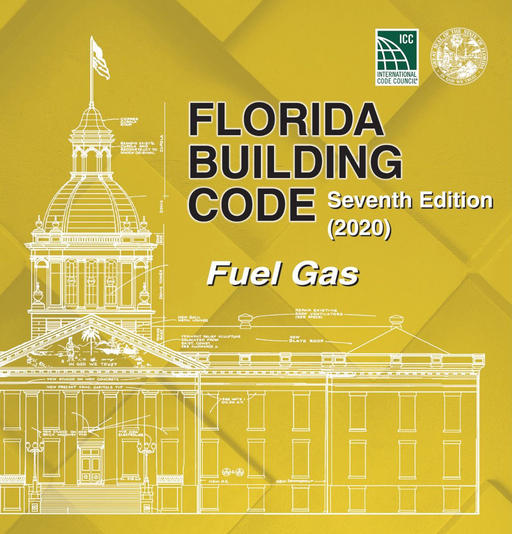 Florida Building Code - Fuel Gas, Seventh Edition (2020)