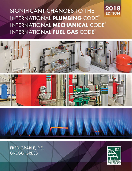 Significant Changes to the International Plumbing Code/International Mechanical Code/International Fuel Gas Code 2018 Edition