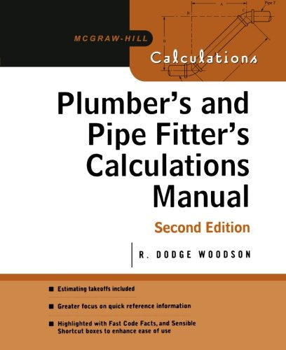 Plumber's & Pipefitter's Calculations Manual, Second Edition