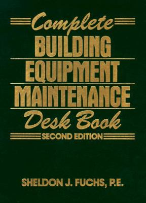 Complete Building Equipment Maintenance Desk Book, Second Edition