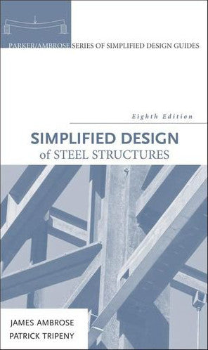 Simplified Design of Steel Structures, Eighth Edition