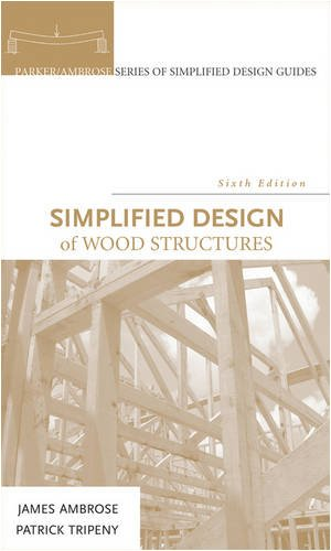 Simplified Design of Wood Structures, Sixth Edition