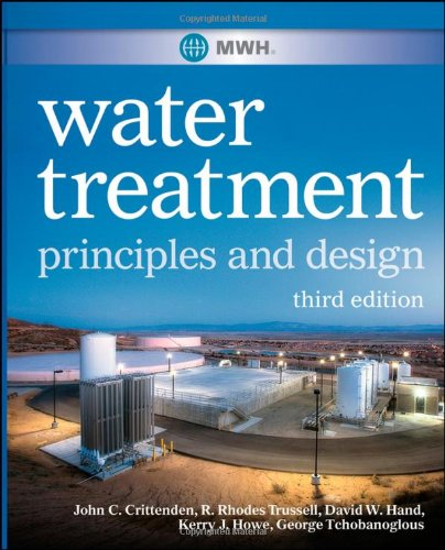 Water Treatment: Principles and Design, Third Edition