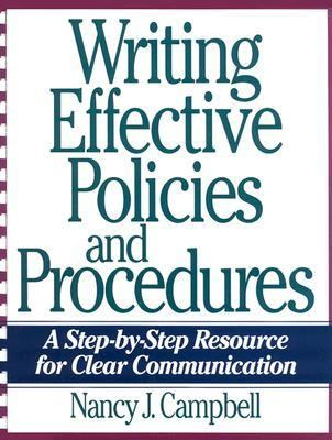 Writing Effective Policies and Procedures: A Step by Step Resource for Clear Communication