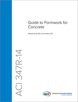 ACI 347R-14: Guide to Formwork for Concrete, 2014 Edition