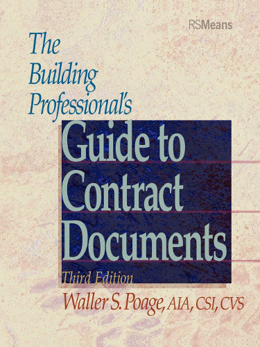 The Building Professional's Guide to Contract Documents, Third Edition