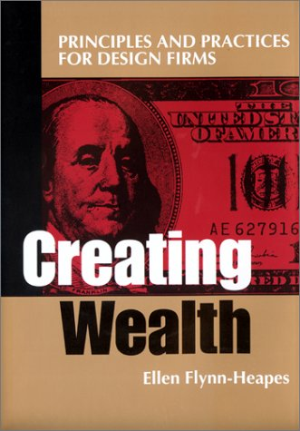 Creating Wealth: Principles and Practices for Design Firms