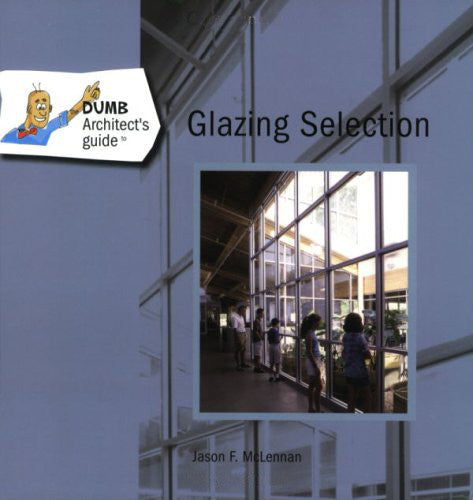 Dumb Architect's Guide to Glazing Selection