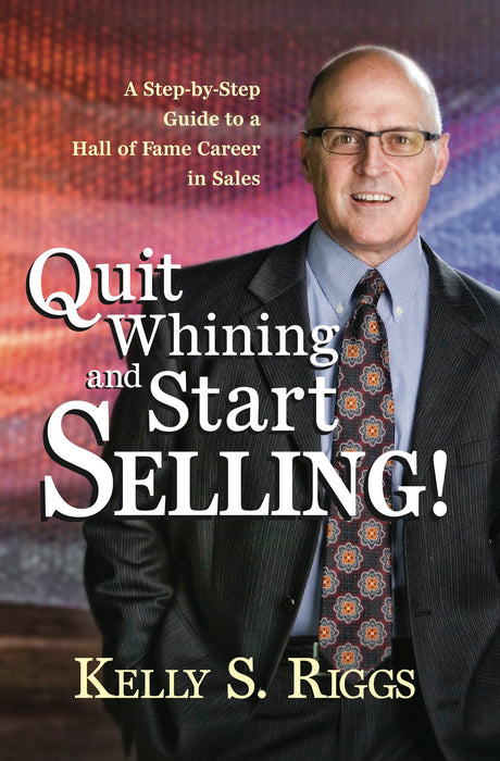 Quit Whining and Start Selling