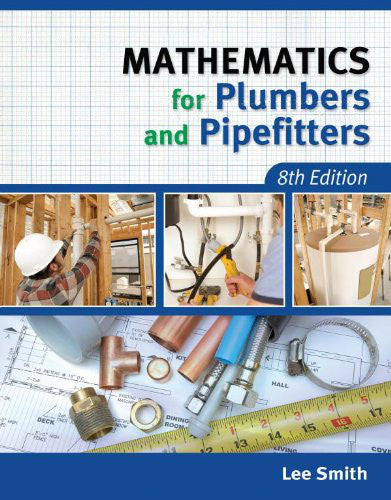 Mathematics for Plumbers & Pipefitters, Eighth Edition