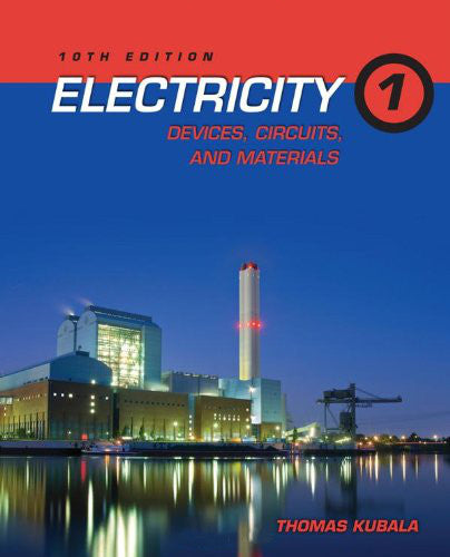 Electricity 1: Devices, Circuits, and Materials, 10th Edition