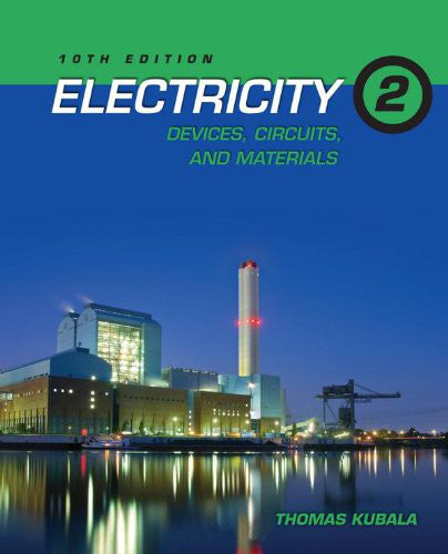 Electricity 2: Devices, Circuits, and Materials, 10th Edition