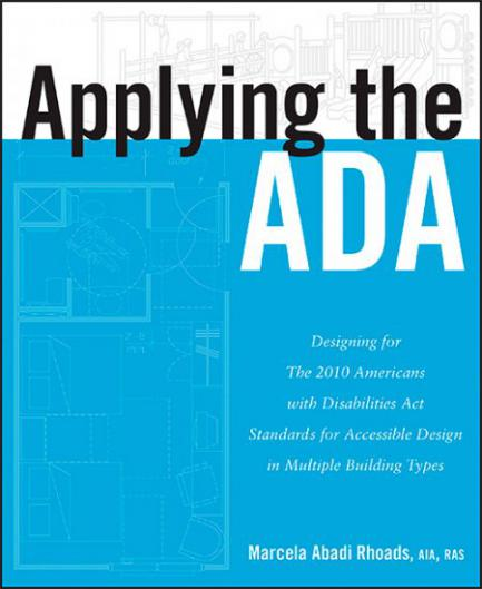 Applying the ADA: Designing for The 2010 ADA Standards