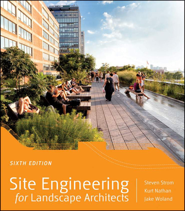 Site Engineering for Landscape Architecture, Sixth Edition