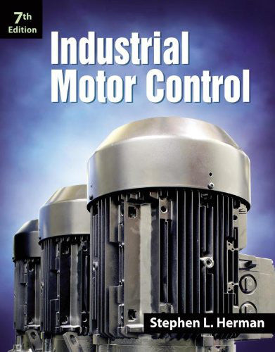 Industrial Motor Controls, Seventh Edition