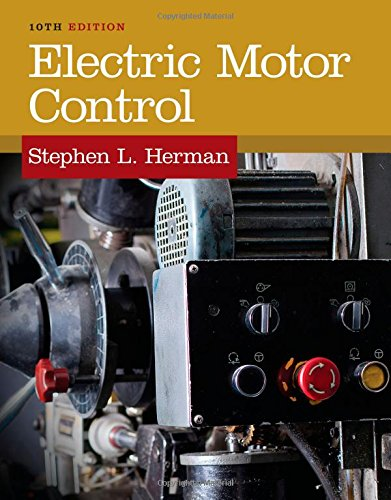 Electric Motor Control, 10th Edition