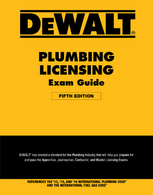DEWALT Plumbing Licensing Exam Guide 5th Edition Based on 2018 IPC