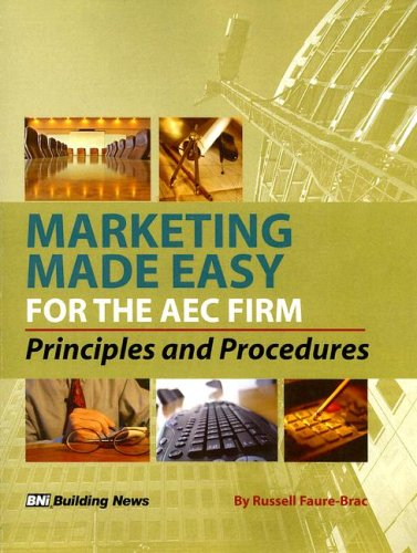 Marketing Made Easy for the AEC Firm: Principles and Procedures