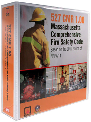 Massachusetts Comprehensive Fire Safety Code, 527 CMR 1.00 2015 Edition Based on the 2012 NFPA 1