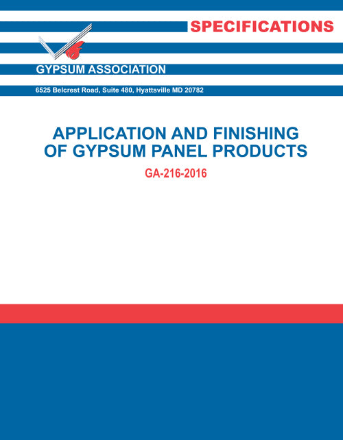 GA-216-2016: Application and Finishing of Gypsum Panel Products, 2016 Edition
