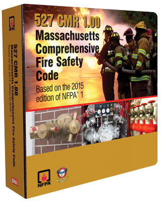 Massachusetts Comprehensive Fire Safety Code, 527 CMR 1.00 2018 Edition, Based on 2015 NFPA 1