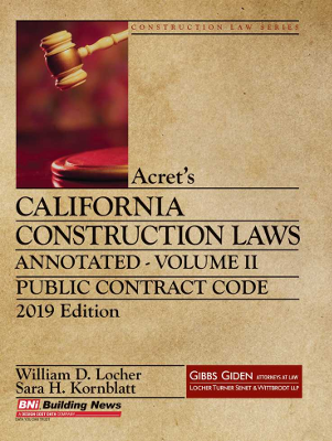 Acret's CA Construction Laws Annotated 2019 Vol II
