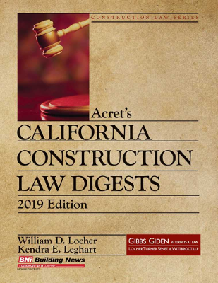 Acret's California Construction Law Digests, 2019 Edition